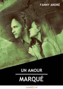 Couverture d'Un amour marqué (2015) chez les éditions Numeriklivres